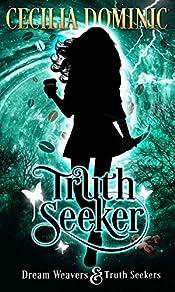 Truth Seeker: A Dream Weavers and Truth Seekers Novella (Dream Weavers & Truth Seekers Book 1)