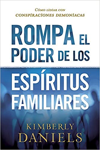 Rompa El Poder De Los Espíritus Familiaresbreaking The Power Of