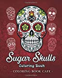 #9: Sugar Skulls Coloring Book: A Coloring Book for Adults Featuring Fun Day of the Dead Sugar Skull Designs and Easy Patterns for Relaxation
