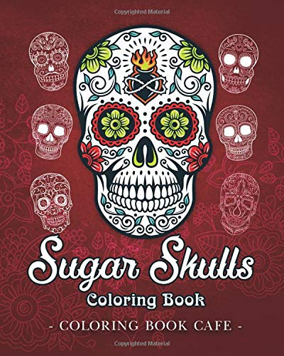 Amazon Sugar Skulls Coloring Book A Coloring Book For Adults