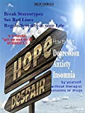 How to cure Depression Anxiety and Insomnia: A 4-weeks schedule without therapist sessions or drugs (The Mental Series Book 1)