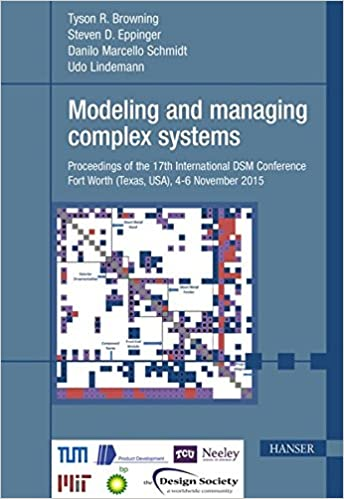 Modeling and managing complex systems: Proceedings of the 17th International DSM Conference Fort Worth (Texas, USA), 4-6 November 2015
