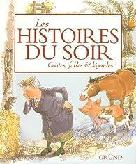 Les histoires du soir : Contes, fables&légendes par Maïca Sanconie