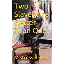 Two Slaves Are Better Than One: Domination Sessions in My Dungeon