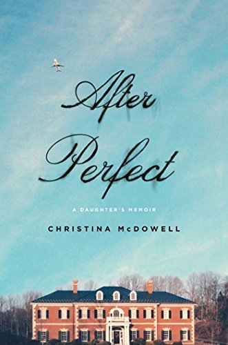 By Christina McDowell - After Perfect: A Daughter's Memoir (2015-06-17) [Hardcover]