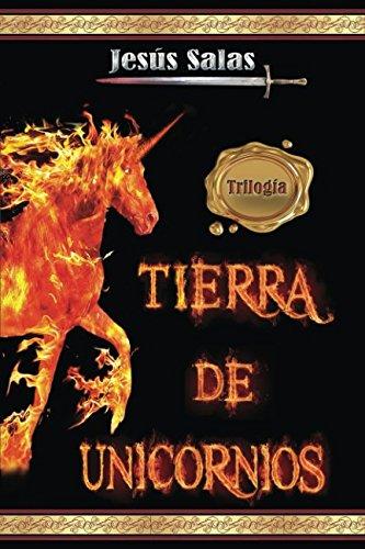 TIERRA DE UNICORNIOS: Trilogía Completa