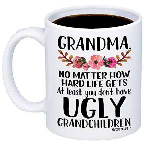 MyCozyCups Gift For Grandma - At Least You Don't Have Ugly Grandchildren Coffee Mug - Funny 11oz Cup For Grandmothers, Mimi, Nana From Granddaughter, Grandson - Mother's Day, Birthday, Christmas Gift (Coffee Grandma Cup)