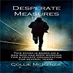 Desperate Measures | Collie Gregory Mckenzie Jr