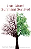 I Am More! - Surviving Survival, Tonisha M. Pinckney, 193782957X