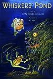 Whiskers' Pond, Dan Borengasser, 0963349392