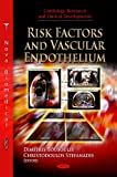 Risk Factors and Vascular Endothelium, Tousoulis, Dimitris and Stefanadis, Christodoulos, 1612095771