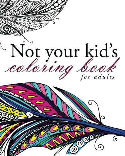 Not Your Kid's Coloring Book [Pink Ink Designs] (Tapa Blanda)