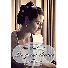 La gran dama (D'amore e d'Italia) (Italian Edition)