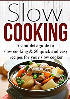 Slow Cooking Recipes 50 Quick And Easy