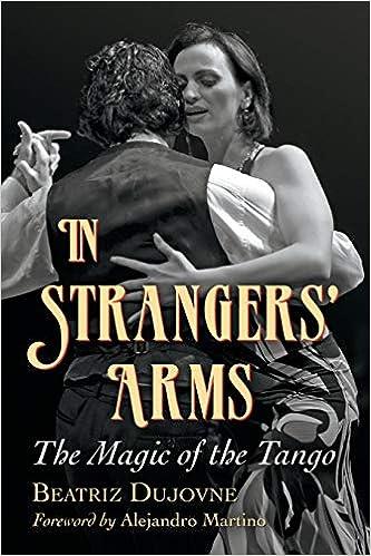 In Strangers Arms: The Magic of the Tango: Amazon.es: Dujovne, Beatriz: Libros en idiomas extranjeros