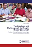The Practices and Challenges of Staffing in Higher Education, Samuel Bekele, 384737110X