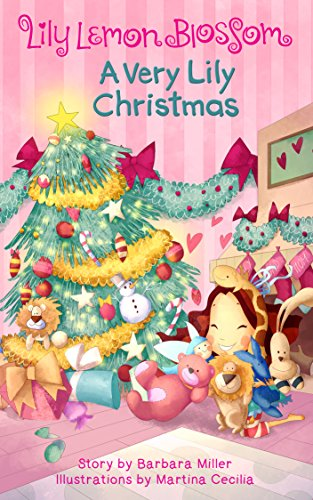 Lily Lemon Blossom A Very Lily Christmas: Kids Book, Picture Books, Ages 3-5, Preschool, Baby, Books, Children's Bedtime - Mean Story Boy From Christmas