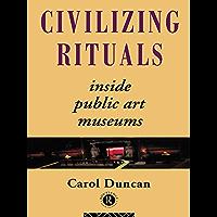 Image for Civilizing Rituals: Inside Public Art Museums