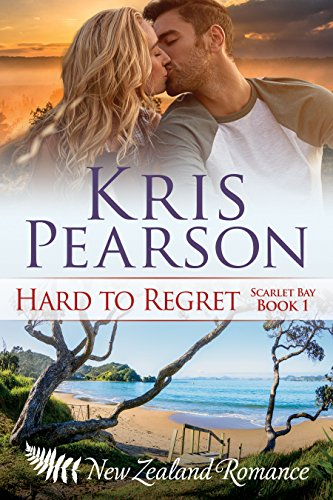 Book: HARD TO REGRET (Scarlet Bay Romance Book 1) by Kris Pearson
