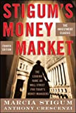 Stigum's Money Market, 4E (Professional Finance & Investment)