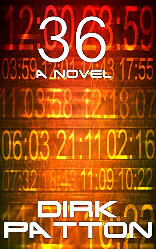 36: A Novel by [Patton, Dirk]