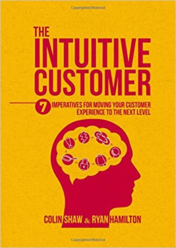 Kết quả hình ảnh cho The Intuitive Customer: 7 Imperatives For Moving Your Customer Experience to the Next Level!