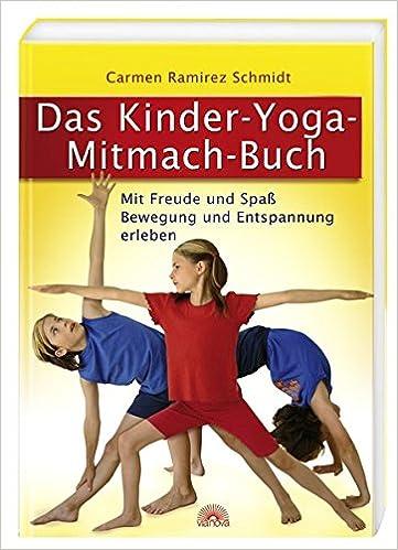 Das Kinder-Yoga-Mitmach-Buch: Mit Freude und Spaß Bewegung ...