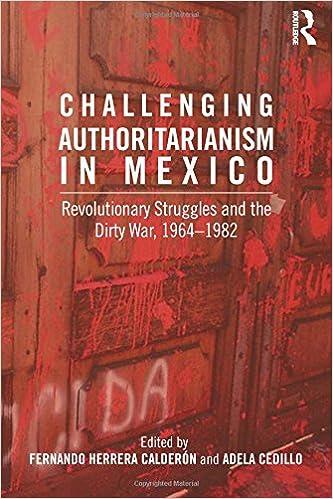 Challenging authoritarianism in mexico revolutionary struggles and challenging authoritarianism in mexico revolutionary struggles and the dirty war 1964 1982 fandeluxe Images
