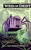 Web of Debt: The Shocking Truth about Our Money System and How We Can Break Free
