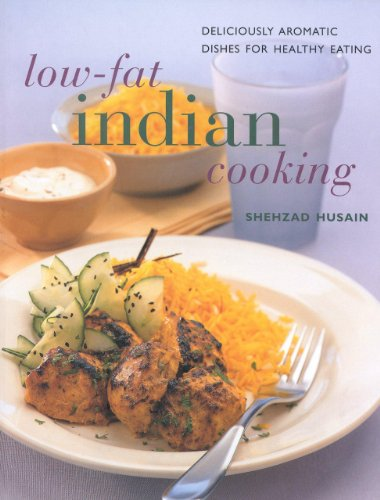 Low Fat Indian Cooking: Deliciously Aromatic Dishes for Healthy Eating (Contemporary Kitchen) by Shehzad Husain