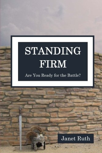 Standing Firm: Are You Ready for the Battle?