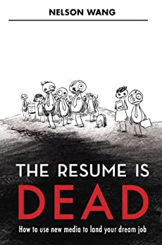The Resume is Dead by [Wang, Nelson]