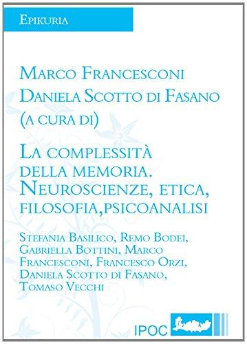 La Complessita Della Memoria. Neuroscienze, Etica, Filosofia, Psicoanalisi (Italian Edition)