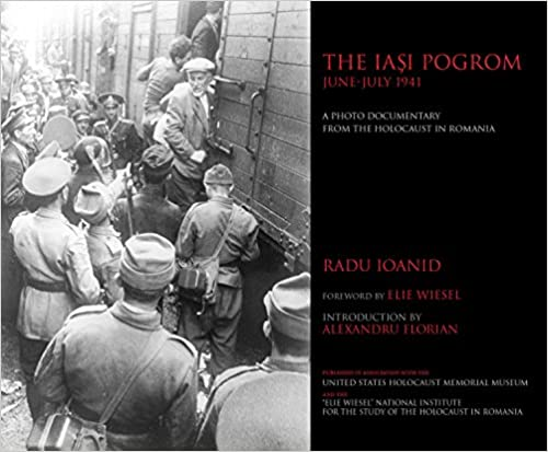 The Iai Pogrom, June-July 1941: A Photo Documentary from the Holocaust in Romania