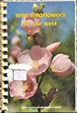 Wild Wild Flowers of the West, Edith Kinucan, 0961544406