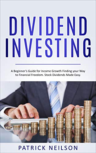 51To4pB%2BveL - Dividend Investing: A Beginner's Guide for Income Growth Finding your Way to Financial Freedom. Stock Dividends Made Easy.