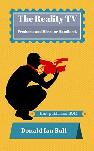 The Reality TV Producer and Director Handbook