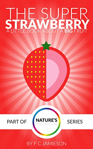 Nature's Powerhouse - The Super Strawberry: A Little Fruit with Big Benefits