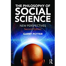 The Philosophy of Social Science: New Perspectives, 2nd edition