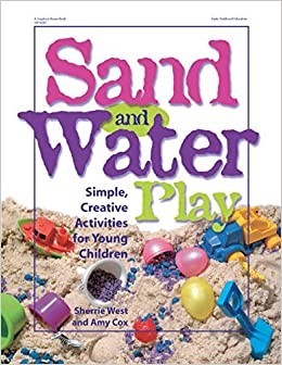 Sand And Water Play Simple Creative Activities For Young Children
