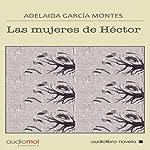 Las mujeres de Héctor [Héctor's Women] | Adelaida García Morales