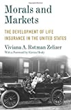 img - for Morals and Markets: The Development of Life Insurance in the United States (Legacy Editions) book / textbook / text book