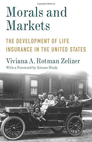Morals And Markets  The Development Of Life Insurance In The United States  Legacy Editions