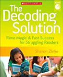 The Decoding Solution: Rime Magic & Fast Success for Struggling Readers
