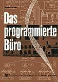 img - for Das programmierte B ro: Mit Kurzfassungen in deutscher, englischer, franz sischer, italienischer und spanischer Sprache (German Edition) book / textbook / text book