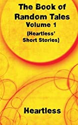 The Book of Random Tales: Volume 1, Heartless' Short Stories