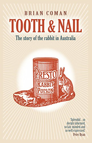 Tooth and Nail: The Story of the Rabbit in Australia ()
