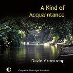 A Kind of Acquaintance | David Armstrong