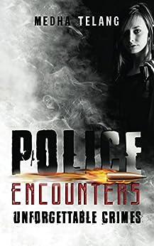 Amazon.com: Police Encounters: Unforgettable Crimes eBook