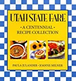 img - for Utah State Fare: A Centennial Recipe Collection by Paula Julander (1995-01-01) book / textbook / text book